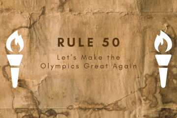 """A parchment paper-like background with two torches on either side, and the words """"Rule 50: Let's Make the Olympics Great Again"""""""